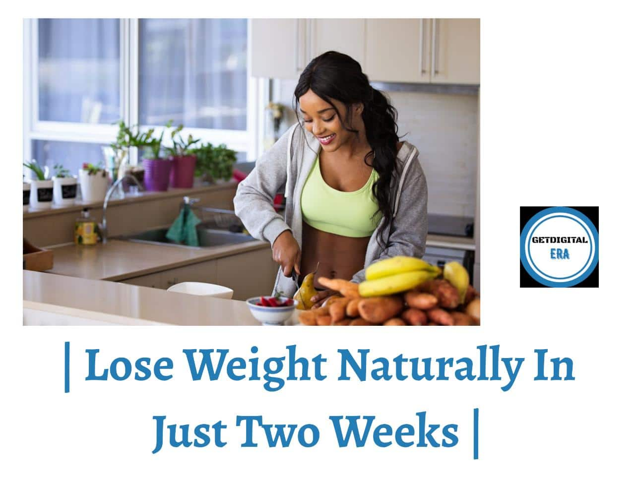 lose weight naturally in two weeks