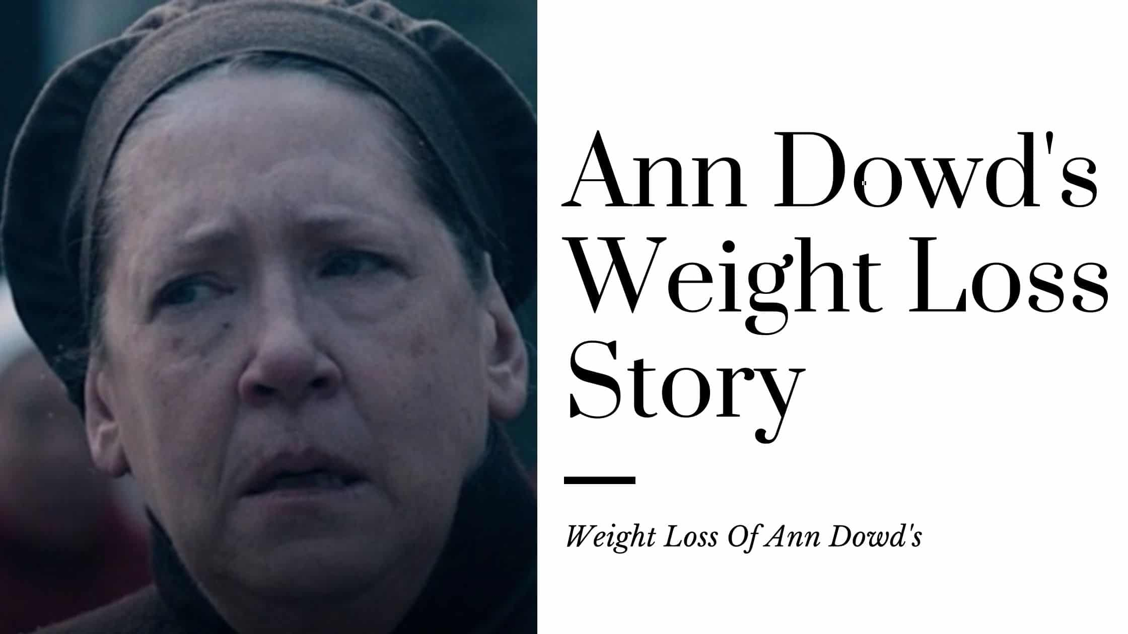 Ann Dowd's Weight Loss Story