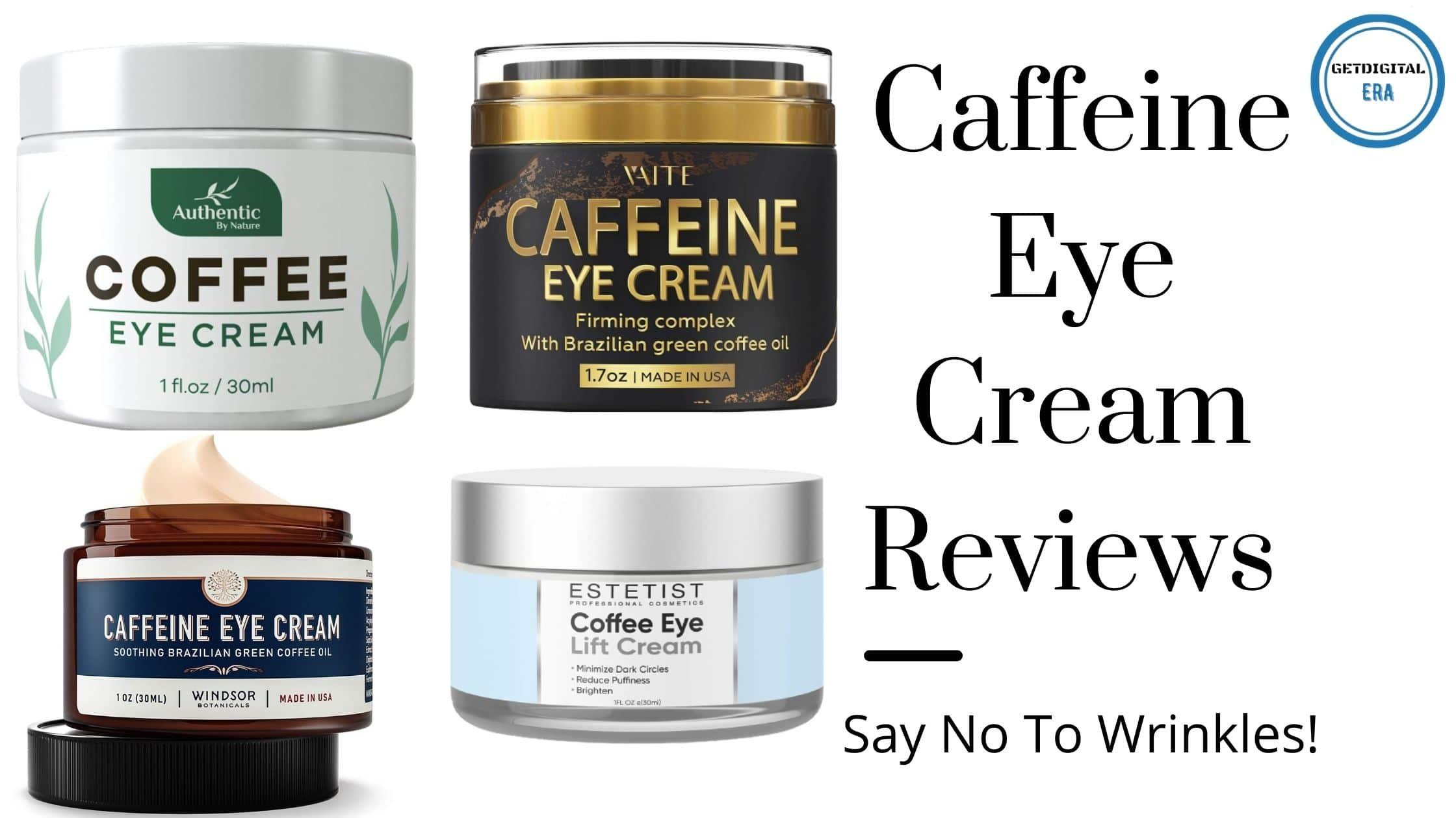 Caffeine Eye Cream Reviews