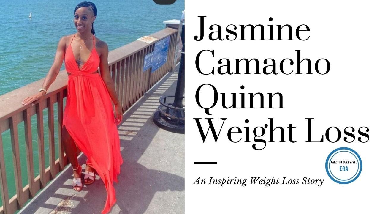 Jasmine Camacho Quinn Weight Loss