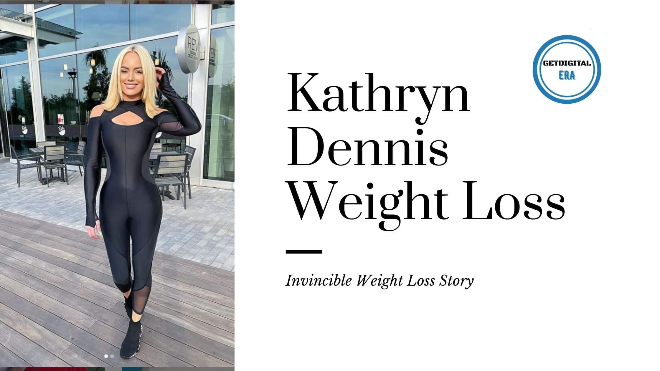 Kathryn Dennis Weight Loss