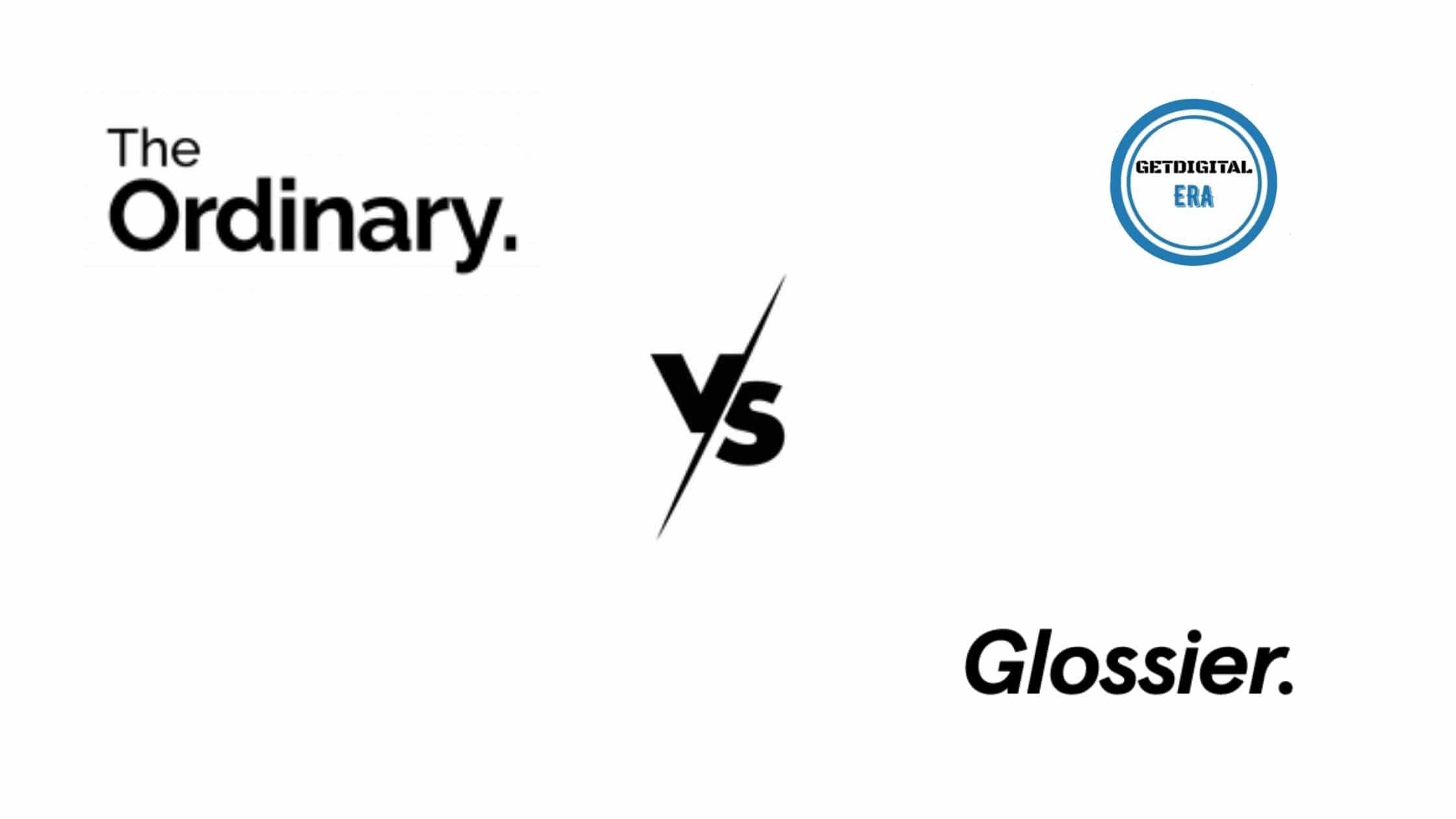 Ordinary VS Glossier