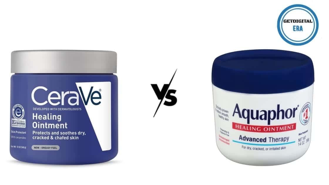 Cerave Healing ointment VS Aquaphor